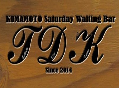 KUMAMOTO Saturday Waiting Bar:TDK